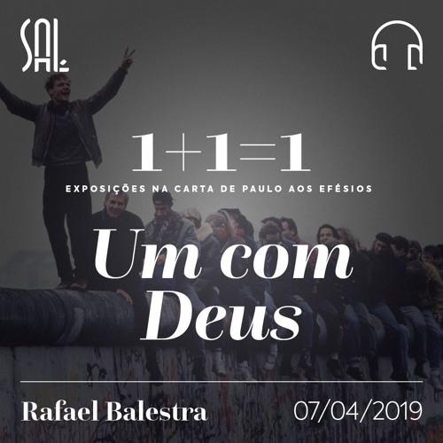 1 + 1 = 1 - #1 Um com Deus - Rafael Balestra - 07/04/2019