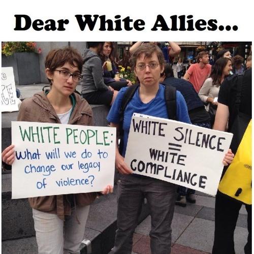 Dear White Allies...