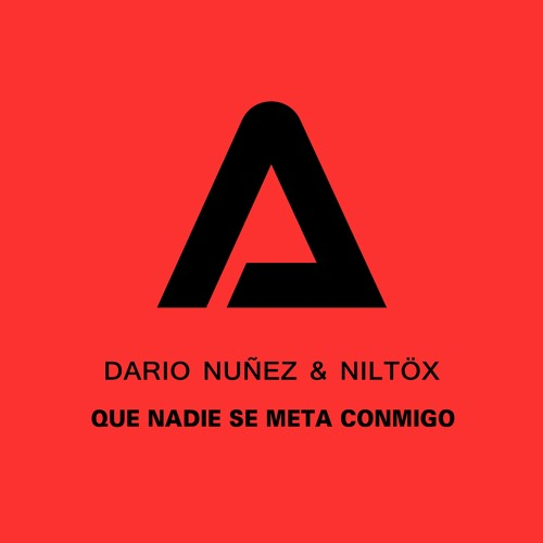 Dario Nuñez & Niltox - Que Nadie Se Meta Conmigo [OUT NOW]