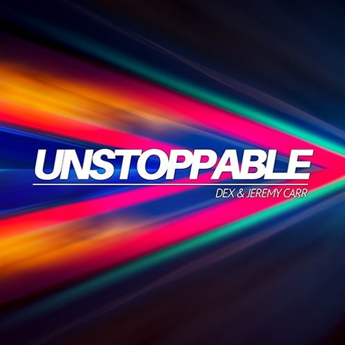 Unstoppable (Feat Jeremy Carr)