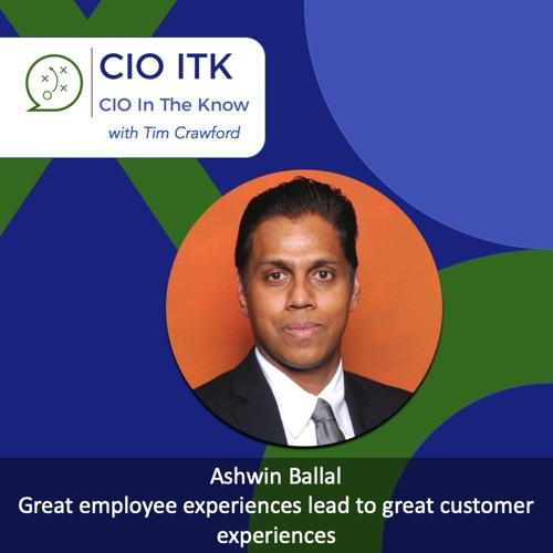 Great employee experiences lead to great customer experiences with Ashwin Ballal – CIOitk #11