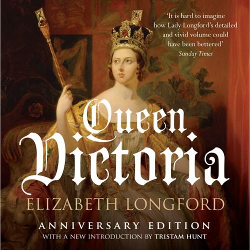 Queen Victoria by Elizabeth Longford, read by Julia Franklin
