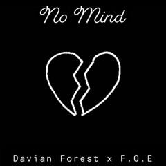 """Davian Forest- """"No Mind"""" ft F.O.E Lil Reggie"""