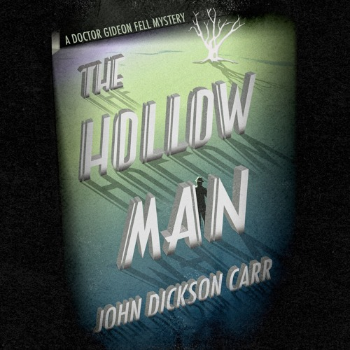 The Hollow Man by John Dickson Carr, read by Peter Noble
