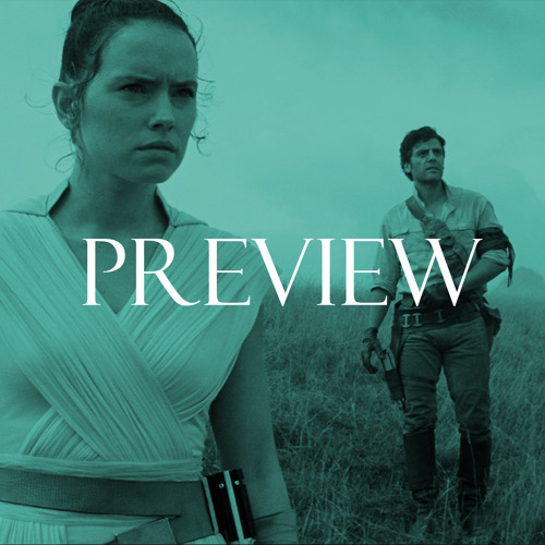 Preview: 158 - Star Wars: Episode IX - Rise of Skywalker Trailer (Live Reaction)