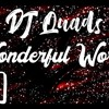🎵 DJ Quads - Wonderful World (🌀 Remix : Louis Armstrong) 🌌 Music 1