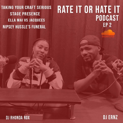 EPISODE 2 - How Serious Do You Take Your Craft? Nipsey Hussle Funeral , Ella Mai Vs Jacquees