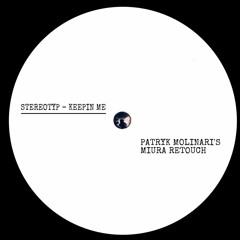 Stereotyp - Keepin Me (Patryk Molinari`s Miura Re-Touch)