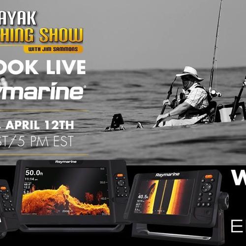 Raymarine Live on The Kayak Fishing Show