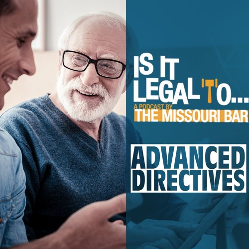 Is it Legal to...Advance Directives