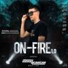 ON-FIRE 1.0 (BY SIMONHERRERADJ)(LANZAMIENTO OFICIAL)(BBASH ANDRES MUÑOZ Y SEBASTIAN CABRERA)