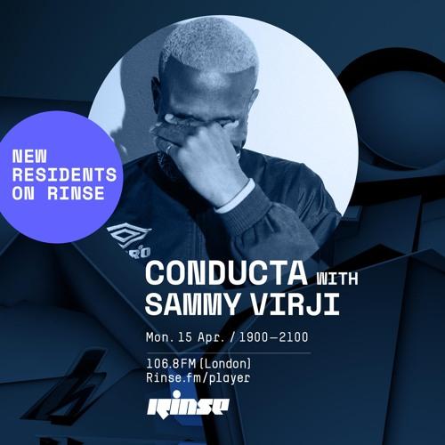 Conducta & Sammy Virji - Rinse FM 15-04-2019