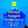 Podcast Obrolan Sampah Eps 3: Sahabat Atau Pacar