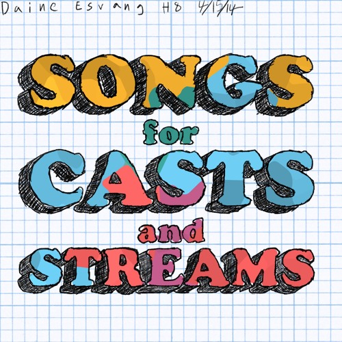 Songs for Casts and Streams