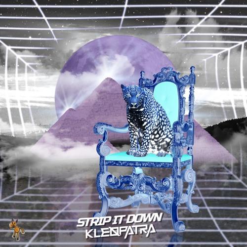 Strip It Down - Kleøpatra