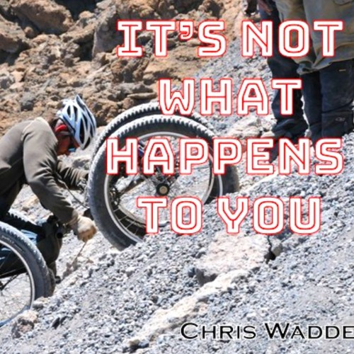 It's not what happens to you
