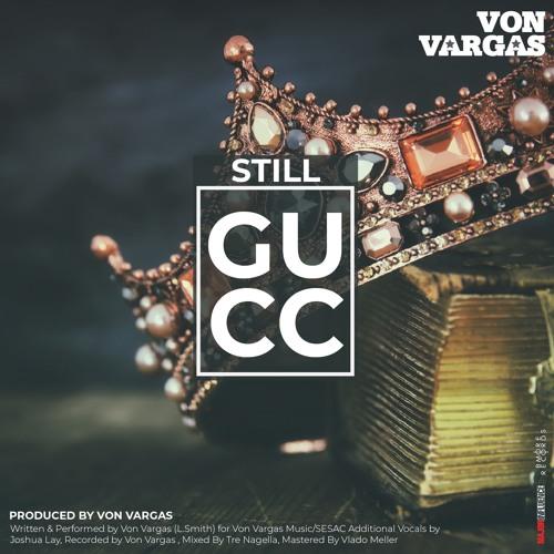 Still Gucc