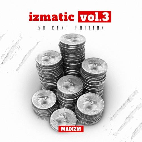 IZMATIC VOL.3 50CENT EDITION