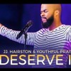 J.J Hairston- You Deserve it ( piano cover By Queen Labria)