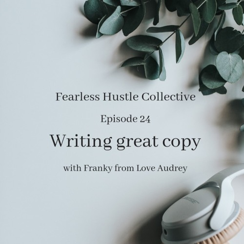 24: Writing great copy with Franky from Love Audrey