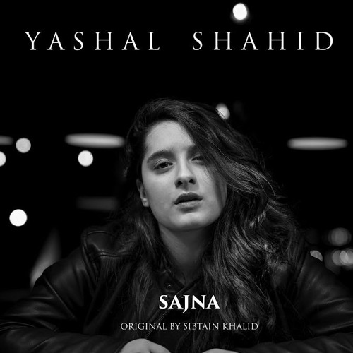 Sajna - Yashal Shahid - Original by Sabtain Khalid