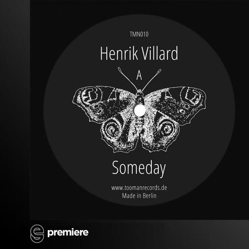 Premiere:  Henrik Villard - Someday - Tooman Records