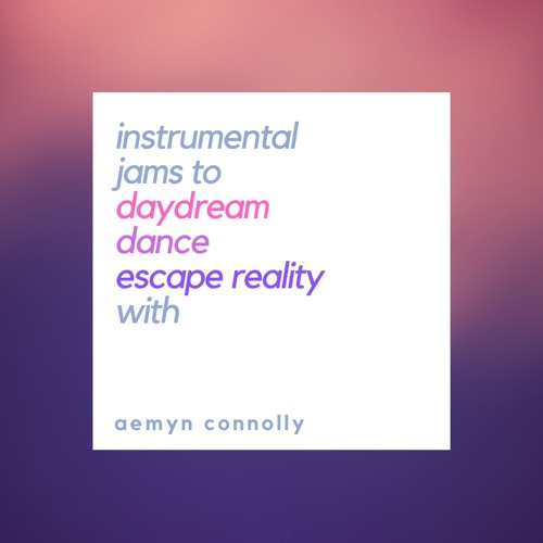 Instrumental jams to daydream/dance/escape reality with