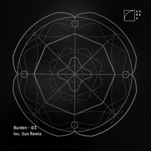 Burden - Φ 3.1 (Uun Remix)