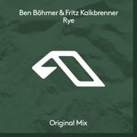 Ben Böhmer & Fritz Kalkbrenner - Rye