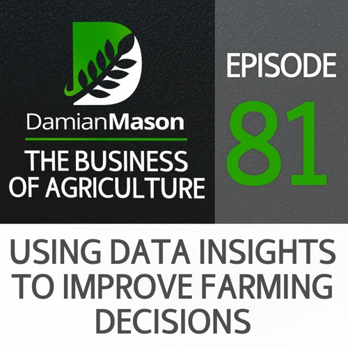 81 - Using Data Insights to Improve Farming Decisions