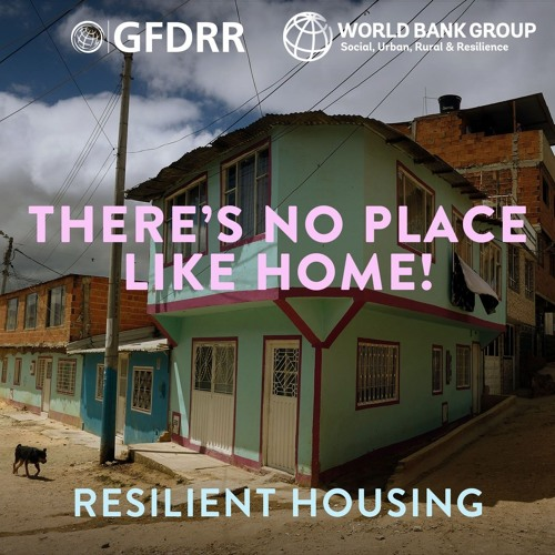 There's No Place Like Home! Resilient Housing