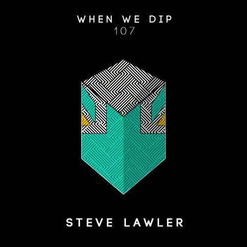 Steve Lawler - When We Dip 107