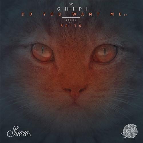 [SUARA355] Chipi - Do You Want Me EP