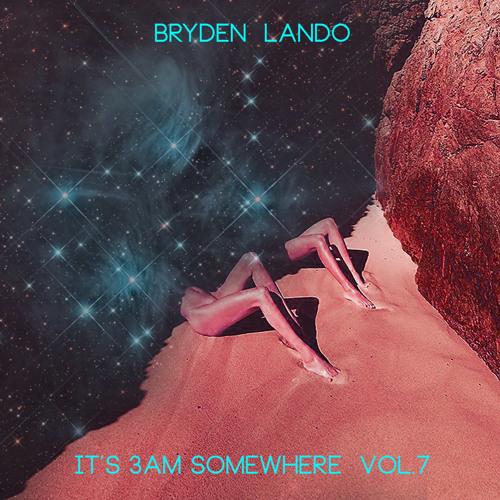 It's 3AM Somewhere Vol.7