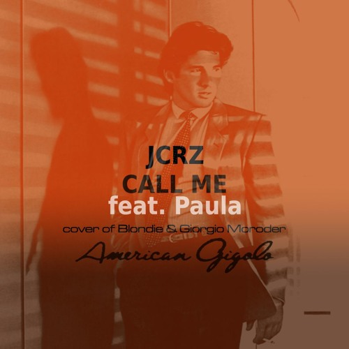 JCRZ - Call Me feat. Paula  (cover of Blondie & Giorgio Moroder )