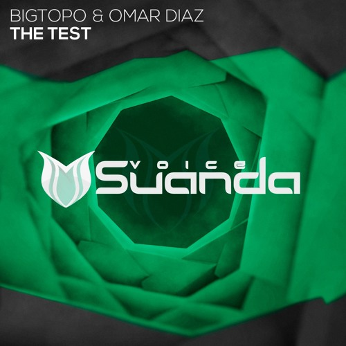 Bigtopo & Omar Diaz - The Test