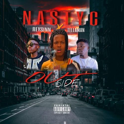 Nasty C-OutSide Ft. Tellaman & ReySinn