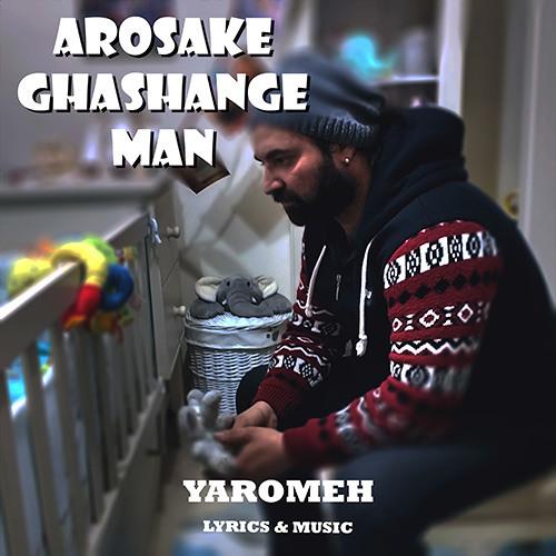 Yaromeh - Aroosake Ghashange Man
