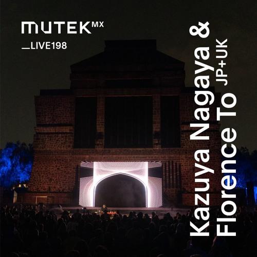 MUTEKLIVE198 - Kazuya Nagaya & Florence To