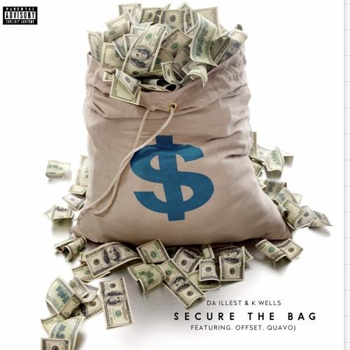 Secure The Bag (Featuring. Da illest, Offset, Quavo)