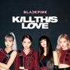 Blackpink Kill This Love Mp3