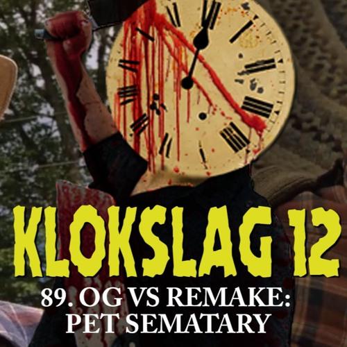 89. OG vs Remake: Pet Sematary (W/ Niet Nu Laura)