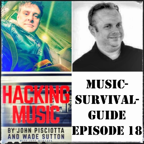 MUSIC-SURVIVAL-GUIDE Podcast Episode 18 (Soda w/John Pisciotta and Wade Sutton)