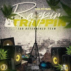 Too Determined Team - Rappin & Trappin