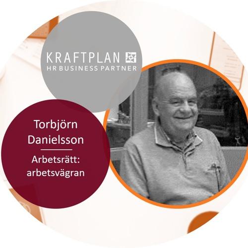 Del 3 - Arbetsrättsjuristen Torbjörn om arbetsvägran
