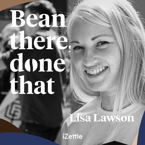 #5 Running an ethical and sustainable coffee business with Lisa Lawson