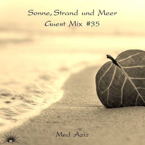 Sonne, Strand und Meer Guest Mix #35 by Med Aziz
