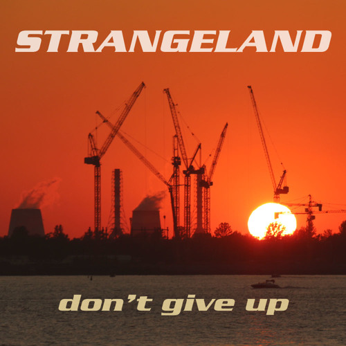 Strangeland - Don't Give Up (single) AOR 2019 by