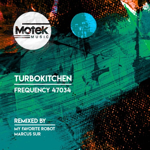 Turbokitchen - Frequency 47034 EP [Out Now]