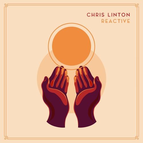 04 Chris Linton - Reactive Mastered